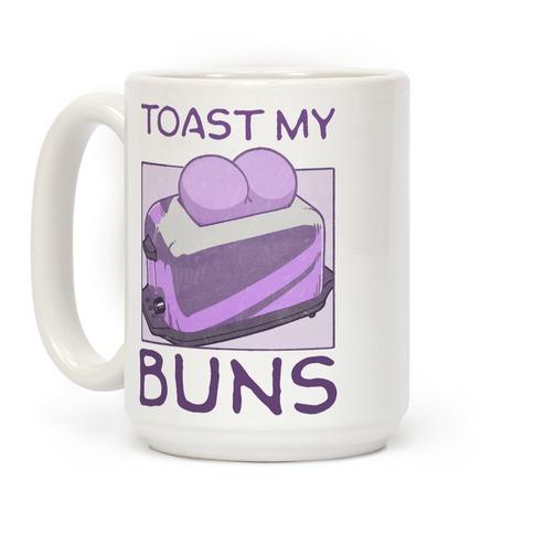 Toast My Buns Coffee Mug