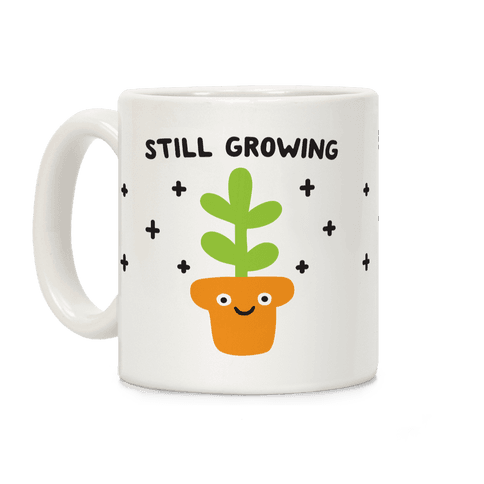 Still Growing Plant Coffee Mug