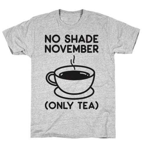 No Shade November T-Shirt