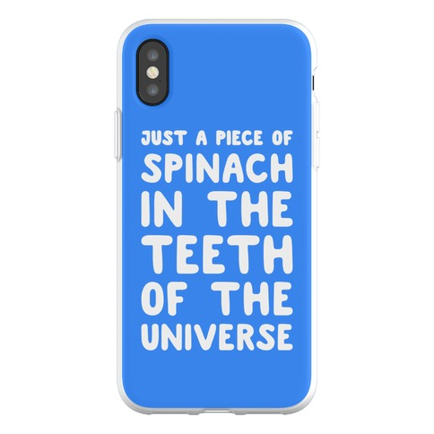 Just A Piece Of Spinach In The Teeth Of The Universe Phone Flexi-Case