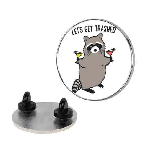 Let's Get Trashed Margarita Raccoon Pin