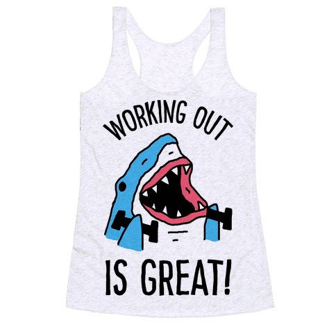 Working Out Is Great Shark Racerback Tank Top