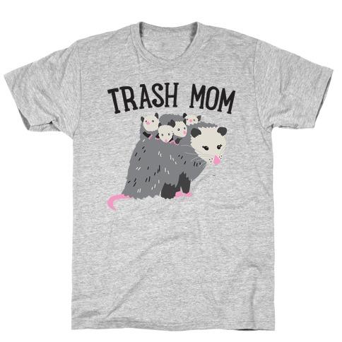 Trash Mom Opossum T-Shirt