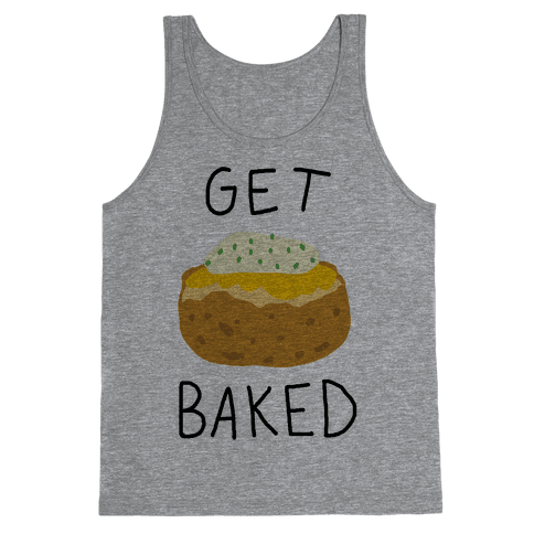 Get Baked Tank Top