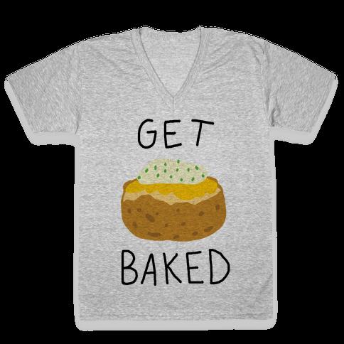 Get Baked V-Neck Tee Shirt