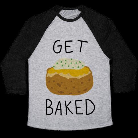 Get Baked Baseball Tee