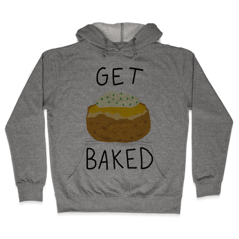 Get Baked Hooded Sweatshirt