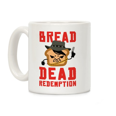 Bread Dead Redemption Coffee Mug