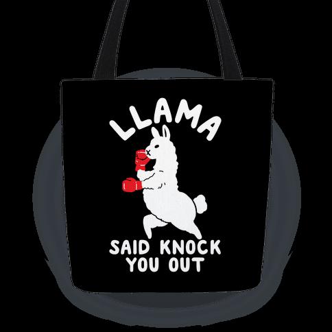 Llama Said Knock You Out Tote