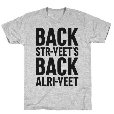 Backstr-yeet's Back Alri-yeet! T-Shirt