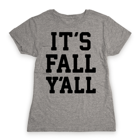 It's Fall Y'all Womens T-Shirt