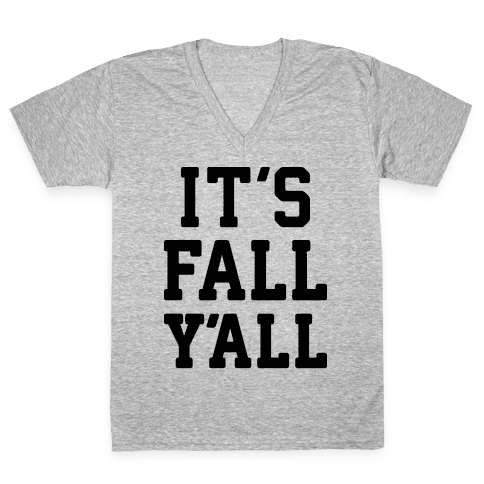 It's Fall Y'all V-Neck Tee Shirt