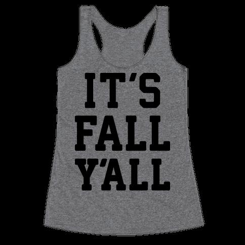 It's Fall Y'all Racerback Tank Top