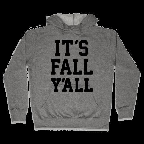 It's Fall Y'all Hooded Sweatshirt