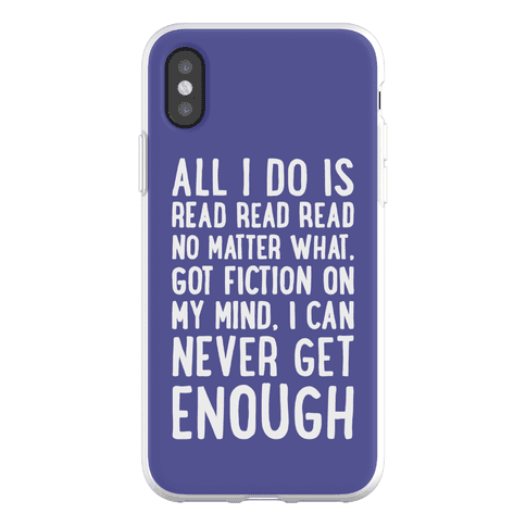 All I Do Is Read Read Read No Matter What Parody Phone Flexi-Case