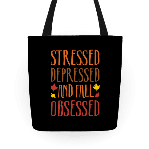 Stressed Depressed and Fall Obsessed Tote