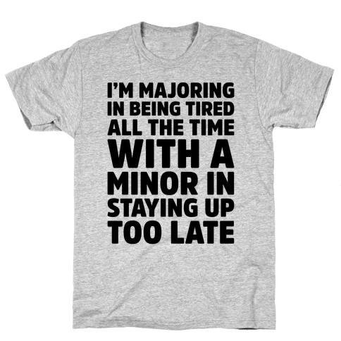 Majoring In Being Tired All The Time  Mens T-Shirt