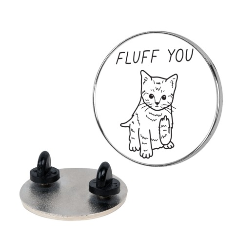 Fluff You Cat Pin