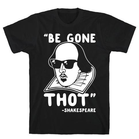 Be Gone Thot Shakespeare Parody White Print T-Shirt