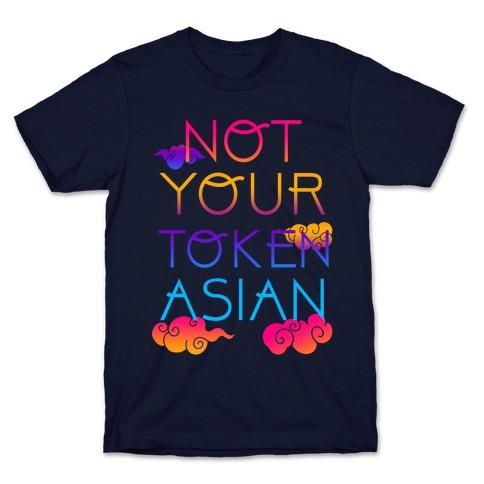 Not Your Token Asian  T-Shirt