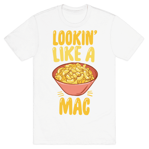 Lookin' Like a Mac Mens T-Shirt