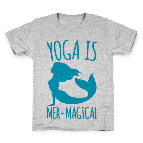 Yoga Is Mer-Magical Kids T-Shirt