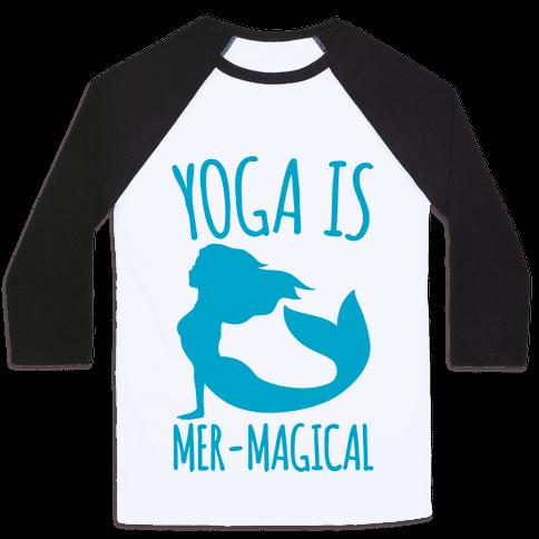 Yoga Is Mer-Magical Baseball Tee
