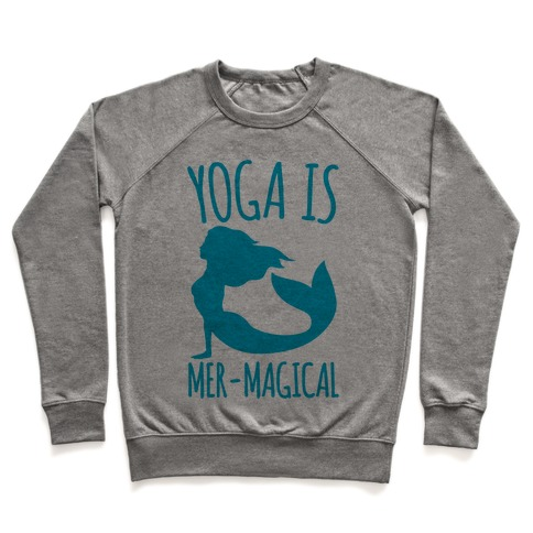 Yoga Is Mer-Magical Pullover