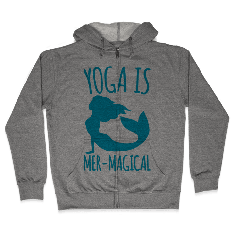Yoga Is Mer-Magical Zip Hoodie