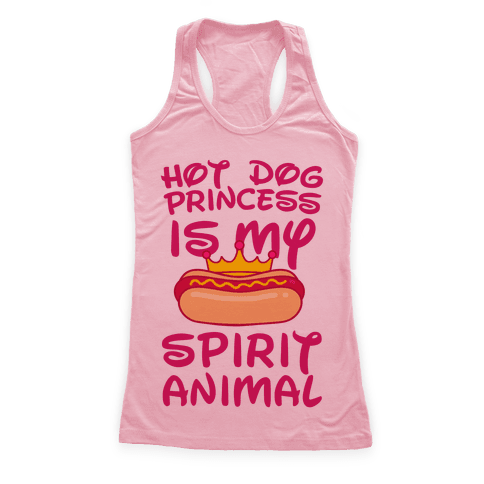 Hot Dog Princess is My Spirit Animal Racerback Tank Top