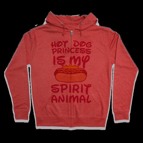 Hot Dog Princess is My Spirit Animal Zip Hoodie