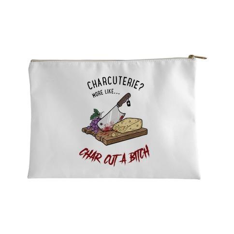 Charcuterie? More Like... Char-Cut-A-Bitch Accessory Bag