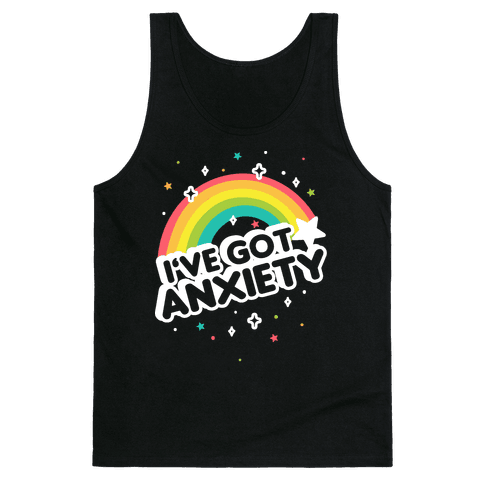 I've Got Anxiety Rainbow Tank Top