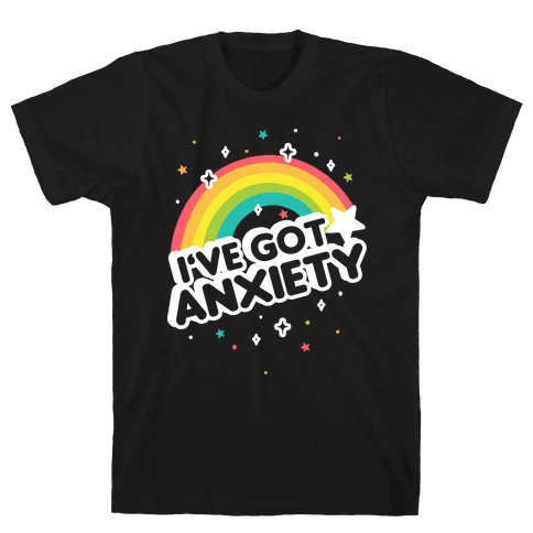 I've Got Anxiety Rainbow Mens T-Shirt
