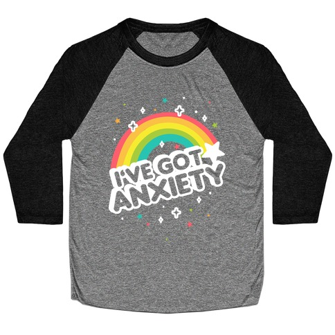 I've Got Anxiety Rainbow Baseball Tee