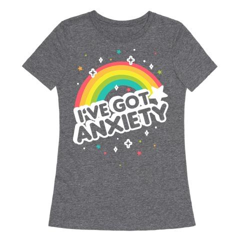 I've Got Anxiety Rainbow Womens T-Shirt