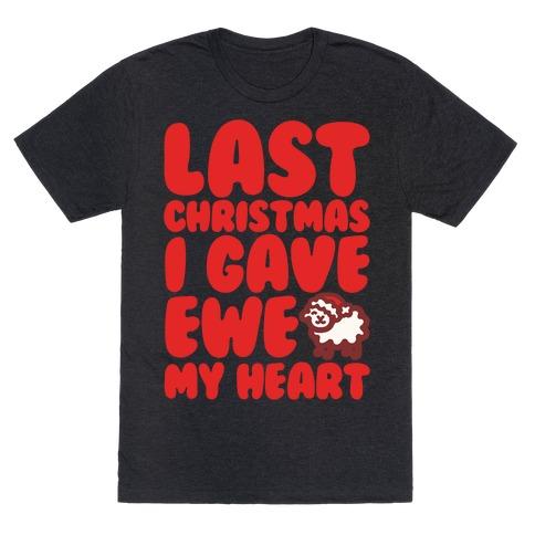 Last Christmas I Gave Ewe My Heart Parody White Print T-Shirt