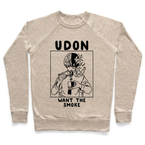 Udon Want the Smoke Pullover