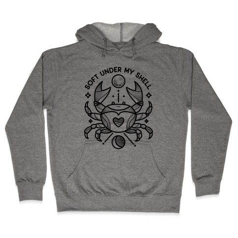Soft Under My Shell - Cancer Crab Hooded Sweatshirt