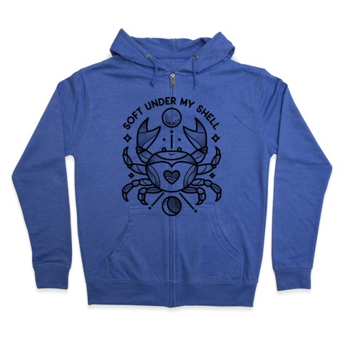 Soft Under My Shell - Cancer Crab Zip Hoodie