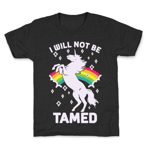 I Will Not Be Tamed Unicorn Kids T-Shirt