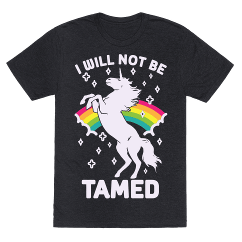 I Will Not Be Tamed Unicorn