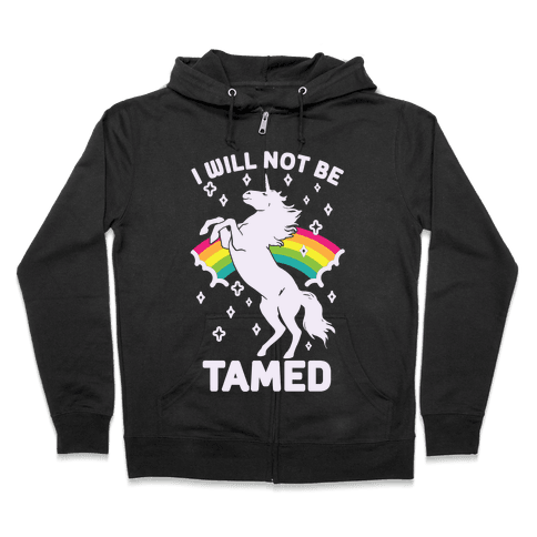 I Will Not Be Tamed Unicorn Zip Hoodie