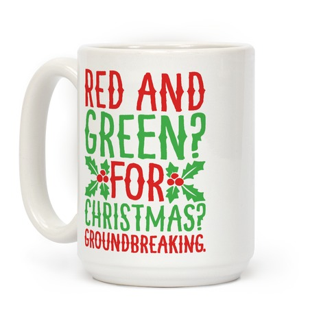 Red And Green For Christmas Groundbreaking Parody Coffee Mug