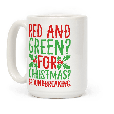 Red And Green For Christmas Groundbreaking Parody Coffee Mug
