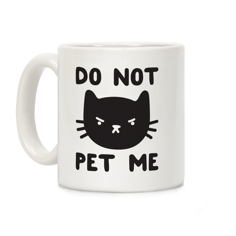 Do Not Pet Me Cat Coffee Mug