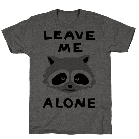 Leave Me Alone Raccoon Mens T-Shirt