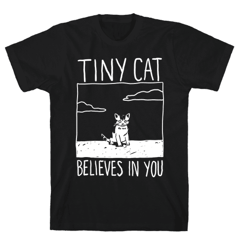 Tiny Cat Believes In You Mens T-Shirt