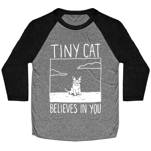 Tiny Cat Believes In You Baseball Tee