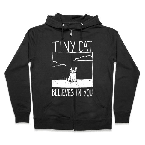 Tiny Cat Believes In You Zip Hoodie